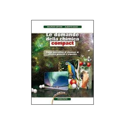 Le Domande Della Chimica. Compact. Con Espansione Online. Per Le Scuole Superiori