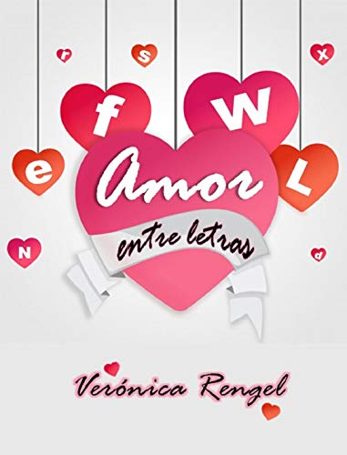 Amor entre letras: Poemario por Veronica Rengel Rodulfo