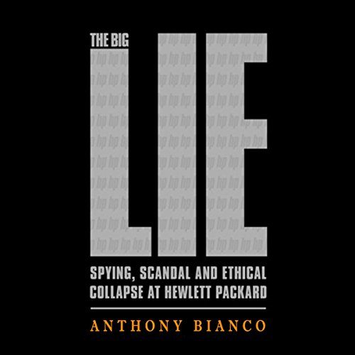 the-big-lie-spying-scandal-and-ethical-collapse-at-hewlett-packard