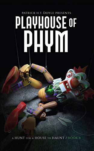 Playhouse of Phym (A Hunt for a House to Haunt): Amazon.es ...