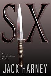 Six: A Dax McGowan Mystery (Dax McGowan Mysteries) (Volume 2) by Jack Harney (2015-10-15)