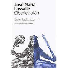 Ciberleviatán: El colapso de la democracia liberal frente a la revolución digital