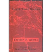 Hegel: Three Studies (Studies in Contemporary German Social Thought) by Theodor W Adorno (1994-11-03)