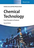 Chemical Technology: From Principles to Products - Andreas Jess, Peter Wasserscheid