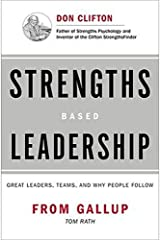 Strengths-based Leadership: A Landmark Study of Great Leaders, Teams, and the Reasons Why We Follow Hardcover