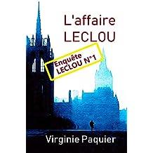 L'affaire LECLOU (Enquêtes Leclou t. 1)