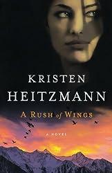 A Rush of Wings: A Novel by Kristen Heitzmann (2010-10-01)