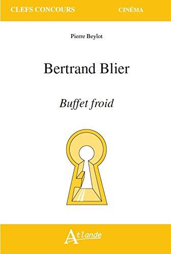 Bertrand Blier, Buffet froid par Pierre Beylot