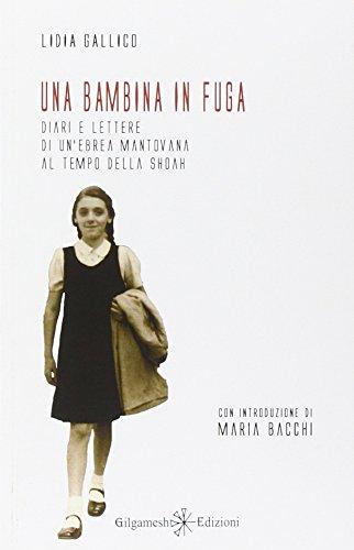 Una bambina in fuga. Diari e lettere di un'ebrea mantovana al tempo della Shoah