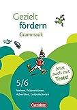 Gezielt fördern: 5./6. Schuljahr - Grammatik: Verben, Präpositionen, Adverbien, Konjunktionen. Arbeitsheft mit Lösungen und Tests