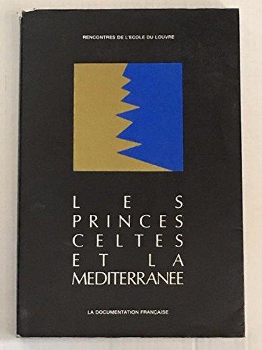 Les princes celtes et la Mditerrane
