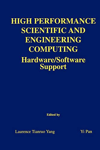 High Performance Scientific and Engineering Computing: Hardware/Software Support (The Springer International Series in Engineering and Computer Science, Band 750)