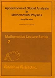 Applications of Global Analysis in Mathematical Physics (Mathematics Lecture Series, 2)