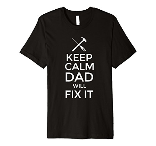 Mens Keep Calm Dad Will Fix It Father Daddy Papa T Shirt