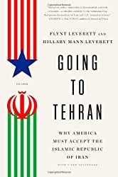 Going to Tehran: Why America Must Accept the Islamic Republic of Iran by Flynt Leverett (2014-02-04)