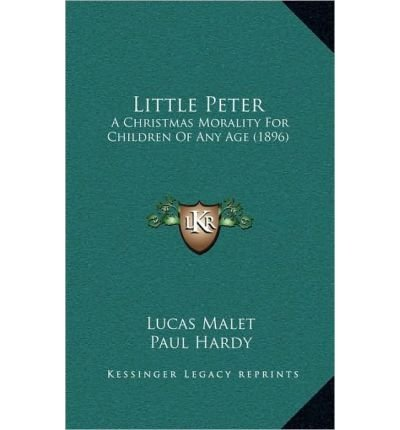 Little Peter: A Christmas Morality for Children of Any Age (1896) (Hardback) - Common