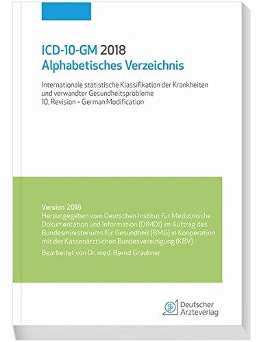 ICD-10-GM 2018 Alphabetisches Verzeichnis: Internationale statistische Klassifikation der Krankheit und verwandter Gesundheitsprobleme