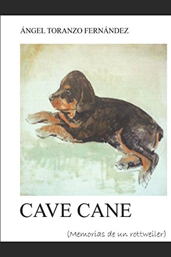 Cave Cane: Memorias de un Rottweiler