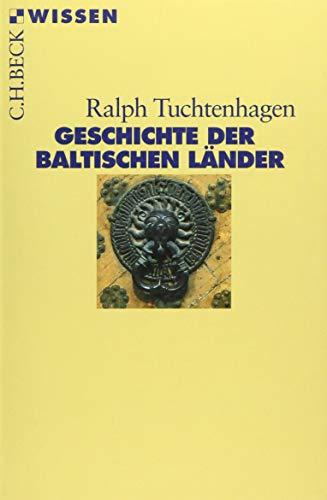 Geschichte der baltischen Länder (Beck\'sche Reihe)