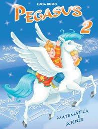 Pegasus. Matematica e scienze. Per la 2ª classe elementare
