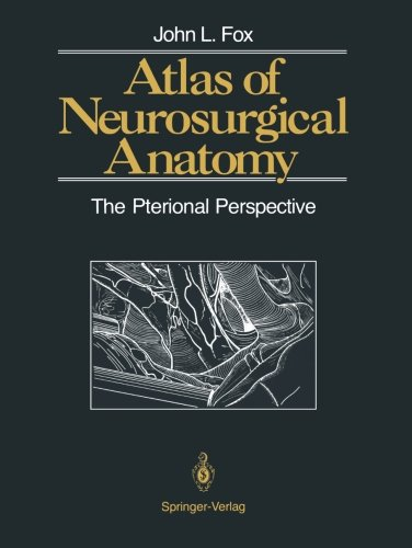 Atlas of Neurosurgical Anatomy: The Pterional Perspective