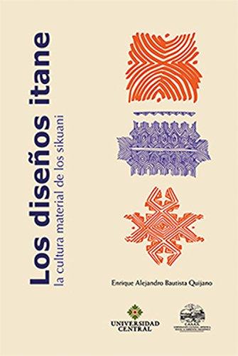 Los diseños itane: La cultura material de los sikuani por Enrique Alejandro Bautista Quijano