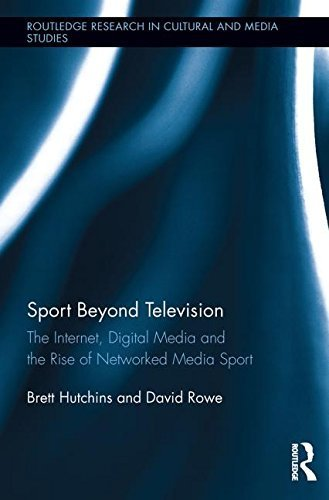 Sport Beyond Television: The Internet, Digital Media and the Rise of Networked Media Sport (Routledge Research in Cultural and Media Studies) 1st edition by Hutchins, Brett, Rowe, David (2013) Paperback par Brett, Rowe, David Hutchins