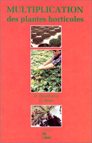 Multiplication des plantes horticoles par Dominique Boutherin