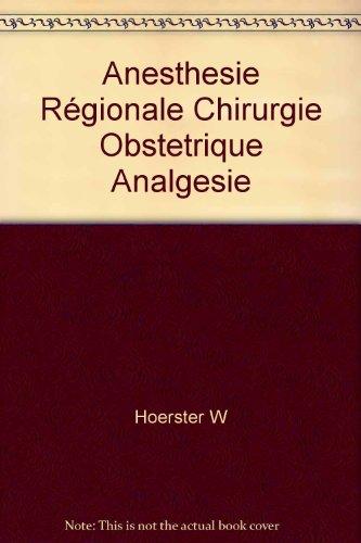 Anesthesie Régionale Chirurgie Obstetrique Analgesie