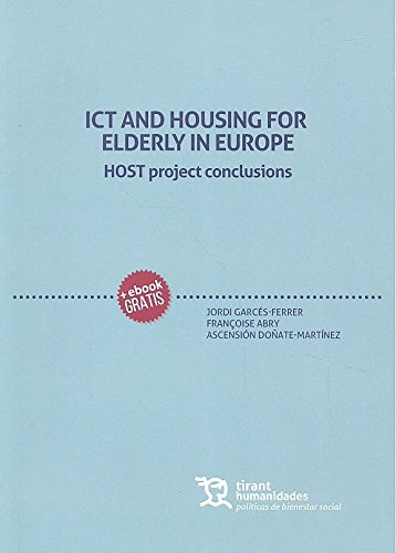 Ict and Housing for Elderly in Europe. Host Project Conclusions (Políticas de Bienestar Social)