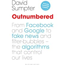 Outnumbered: From Facebook and Google to Fake News and Filter-bubbles – The Algorithms That Control Our Lives (featuring Cambridge Analytica)