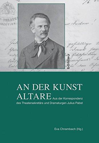 an-der-kunst-altare-aus-der-korrespondenz-des-theatersekretars-und-dramaturgen-julius-pabst