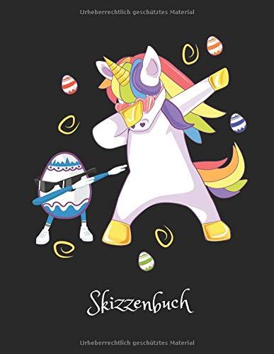 Einhorn   Skizzenbuch: Tanzendes Einhorn mit Osterei - Einhorn Skizzen & Malbuch. Tolle Kinder Oster Geschenk Idee und Mitgebsel für alle die Einhörner ()
