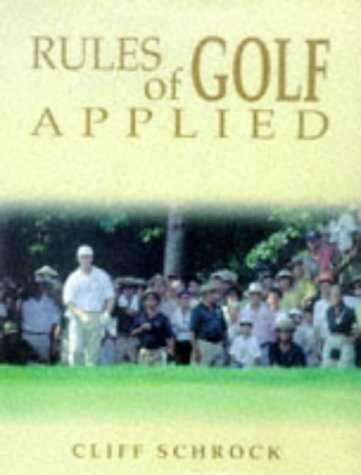 Rules of Golf Applied (Spalding Sports Library) por Cliff Schrock