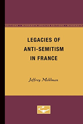 Legacies of Anti-Semitism in France (Minnesota Archive Editions)