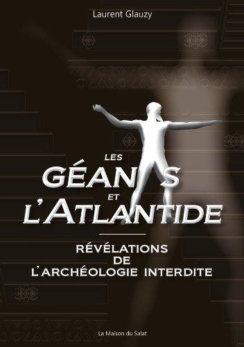 Les géants et l'Atlantide : Révélations de l'archéologie interdite