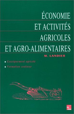 Économie et activités agricoles et agro-alimentaires par Monique Landier