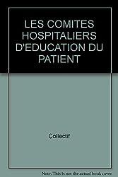 LES COMITES HOSPITALIERS D'EDUCATION DU PATIENT