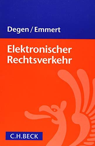 Elektronischer Rechtsverkehr: Änderungen durch E-Justiz und E-Government-Gesetz - best practice für Behörden, Justiz, Anwälte und Unternehmen