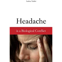Headache is a Biological Conflict by Andrea Taddei (2012-12-01)