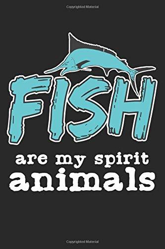 Fish Are My Spirit Animals: A5 Notizbuch, 120 Seiten blank blanko, Seelentiere Seelenverwandte Aquarium Aquarist Aquarien Fisch Fische Aquaristik Aquascaping Aquarianer