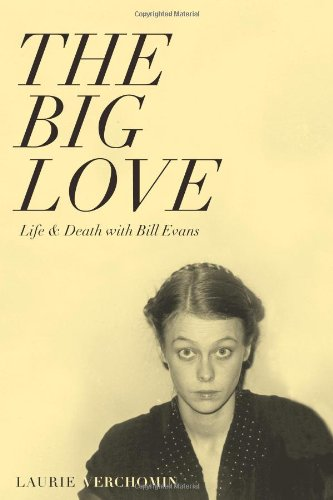 The Big Love: Life & Death with Bill Evans: Volume 1