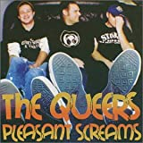 Songtexte von The Queers - Pleasant Screams