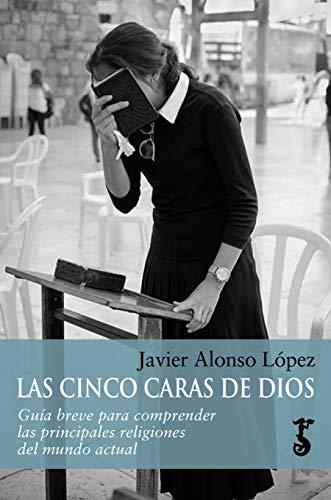 Cinco caras de Dios, Las (Arzalia Historia) por Javier Alonso López