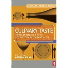 Culinary Taste: Consumer Behaviour in the International Restaurant Sector (Hospitality, Leisure and Tourism (Butterworth-Heinemann))
