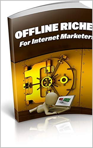 Offline Riches For Internet Marketers (English Edition) eBook: Plr ...