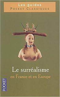Clés pour le surréalisme européen par Dominique Bouquet