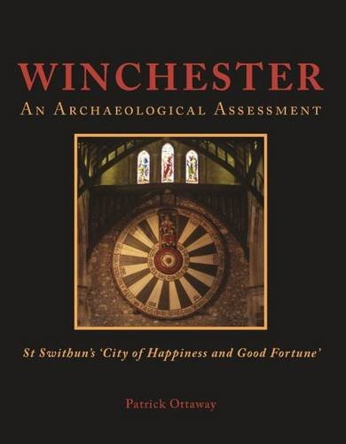 winchester-swithuns-city-of-happiness-and-good-fortune-an-archaeological-assessment