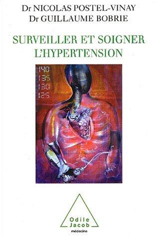 Surveiller et soigner l'hypertension par Dr Nicolas Postel-Vinay