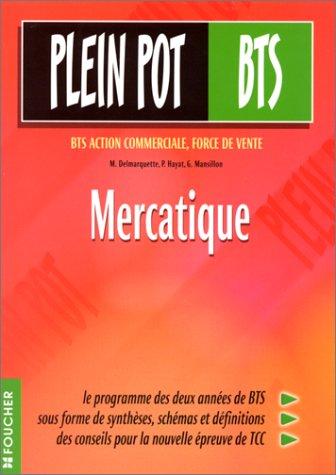 Mercatique : BTS Assistance commerciale - Force de vente (Ouvrage)